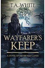 Wayfarer's Keep (The Broken Lands Book 3) Kindle Edition
