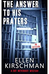 The Answer To His Prayers (Dot Meyerhoff Mystery Series Book 4) Kindle Edition