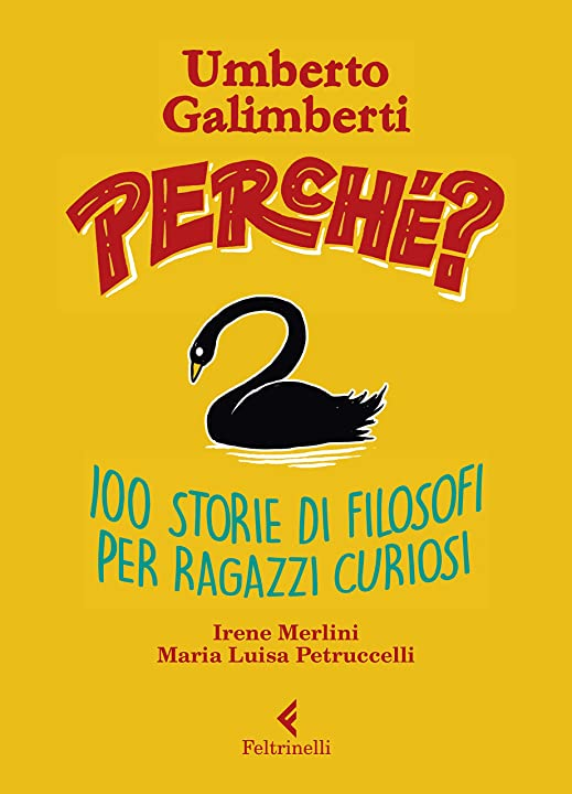 Umberto galimberti - perché? 100 storie di filosofi per ragazzi curiosi (italiano)copertina rigida feltrinelli 978-8807923135