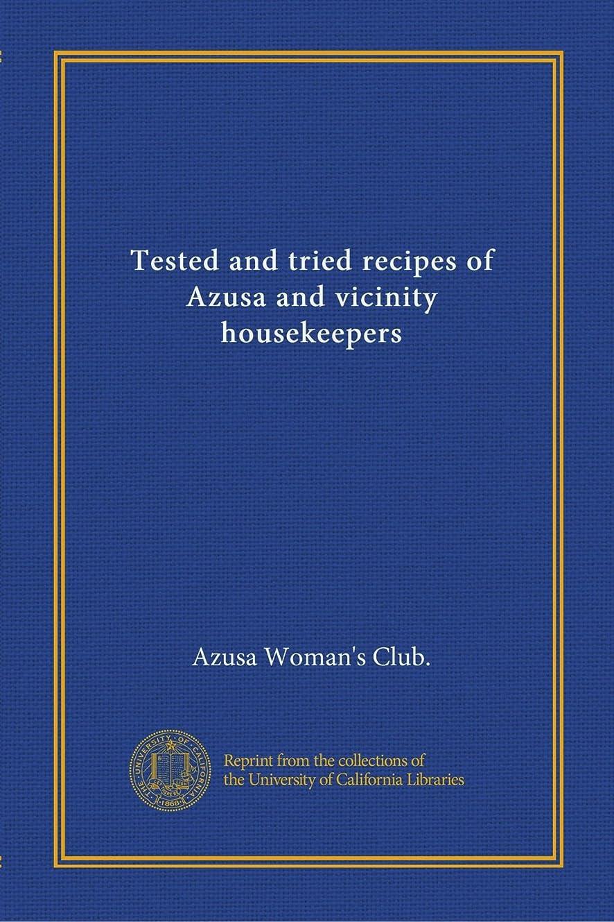 鼓舞する爆弾違法Tested and tried recipes of Azusa and vicinity housekeepers