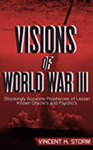 VISIONS OF WORLD WAR III - Shockingly Accurate Prophecies of Lesser Known Oracle's and Psychic's