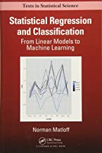 Statistical Regression and Classification: From Linear Models to Machine Learning (Chapman & Hall/CRC Texts in Statistical Science)