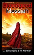 Bloodgood Messiah (Bloodgood Saga Book 1)