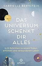 Das Universum schenkt dir alles: In 11 Schritten zu einem freien, erfüllten und verbundenen Leben (German Edition)