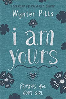 I Am Yours: Prayers for God's Girl