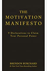 The Motivation Manifesto: 9 Declarations to Claim Your Personal Power Kindle Edition