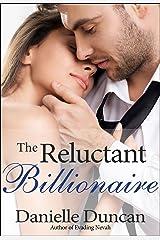 The Reluctant Billionaire, A BBW Billionaire Romance Kindle Edition