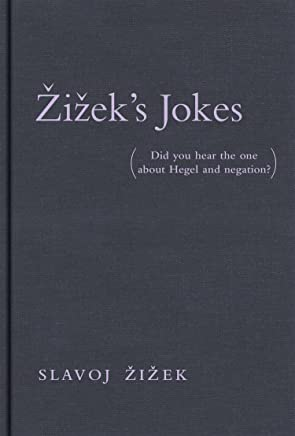 Žižek's Jokes: (Did you hear the one about Hegel and negation?) (The MIT Press)