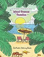 Color By Numbers Coloring Book for Adults: Island Dreams Vacation: Tropical Adult Color By Numbers Book with Relaxing Beach Scenes, Ocean Scenes, ... More. (Adult Color By Number Coloring Books)
