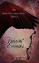 Faithfully Entangled (The Fallen Guardians Series Book 3)