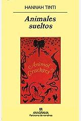 Animales sueltos (Panorama de narrativas) (Spanish Edition) Hardcover