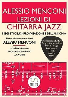 Lezioni di Chitarra Jazz: I segreti dell'improvvisazione e dell'armonia (Italian Edition)