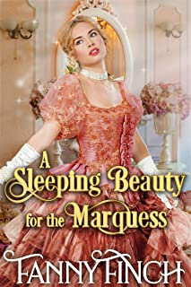A Sleeping Beauty for The Marquess: A Clean & Sweet Regency Historical Romance Novel