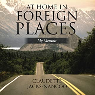 At Home in Foreign Places: My Memoir