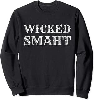 Boston Gifts For Genuises Wicked Smaht Sweatshirt