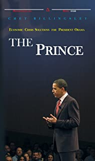The Prince: Economic Crisis Solutions for President Obama