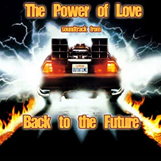 """The Power of Love (The from """"Back to the Future"""" Soundtrack)"""