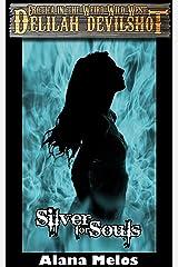 Silver for Souls (Delilah Devilshot Book 4) Kindle Edition