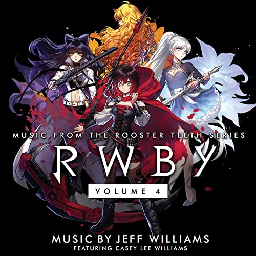 Rwby, Vol  4 (Music From The Rooster Teeth Series) by Jeff Williams