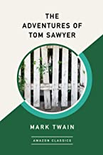 The Adventures of Tom Sawyer (AmazonClassics Edition)