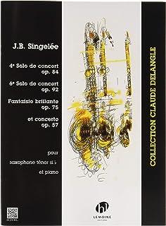 ジャン=バティスト・サンジュレー : コンサートの為の独奏 第四番 作品84/コンサートの為の独奏 第六番 作品92/ファンタジー・ブリランテ 作品75/協奏曲 作品57 (テナーサクソフォン、ピアノ) アンリ・ルモアンヌ出版