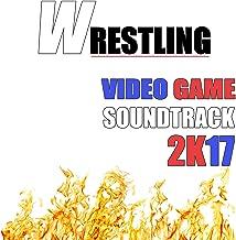 Wrestling Video Game Soundtrack 2k17