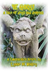 Ye Gods!: A Tale of Dogs and Demons (The Chupacabra Stories Book 1) Kindle Edition