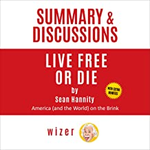 Summary & Discussions of Live Free or Die: America (and the World) on the Brink by Sean Hannity (with Bonus Online Content)