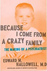 Because I Come from a Crazy Family: The Making of a Psychiatrist Kindle Edition