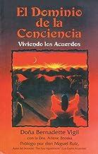 El Dominio de la Conciencia: Viviendo los acuerdos (Spanish Edition)