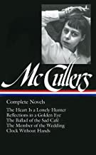 Complete Novels: The Heart is a Lonely Hunter/Reflections in a Golden Eye/The Ballad of the Sad Cafe/The Member of the Wed...