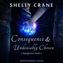 Consequence & Undeniably Chosen: Significance Series, Book 5