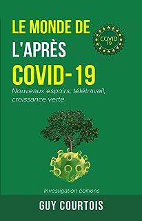 Le monde de l'après-Covid-19: Nouveaux espoirs, télétravail, croissance verte (French Edition)