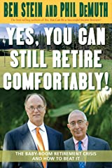 Yes, You Can Still Retire Comfortably!: The Baby-Boom Retirement Crisis and How to Beat It Paperback