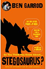 So You Think You Know About Stegosaurus? (So You Think You Know About... Dinosaurs?) Kindle Edition