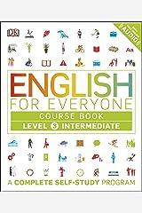 English for Everyone: Level 3: Intermediate, Course Book: A Complete Self-Study Program (English Edition) eBook Kindle