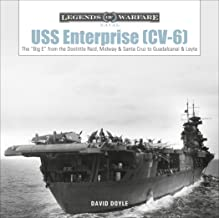 """USS Enterprise (CV-6): The """"Big E"""" from the Doolittle Raid, Midway and Santa Cruz to Guadalcanal and Leyte (Legends of Warfare: Naval)"""