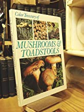 Color Treasury of Mushrooms & Toadstools : How to Find and Identify Them