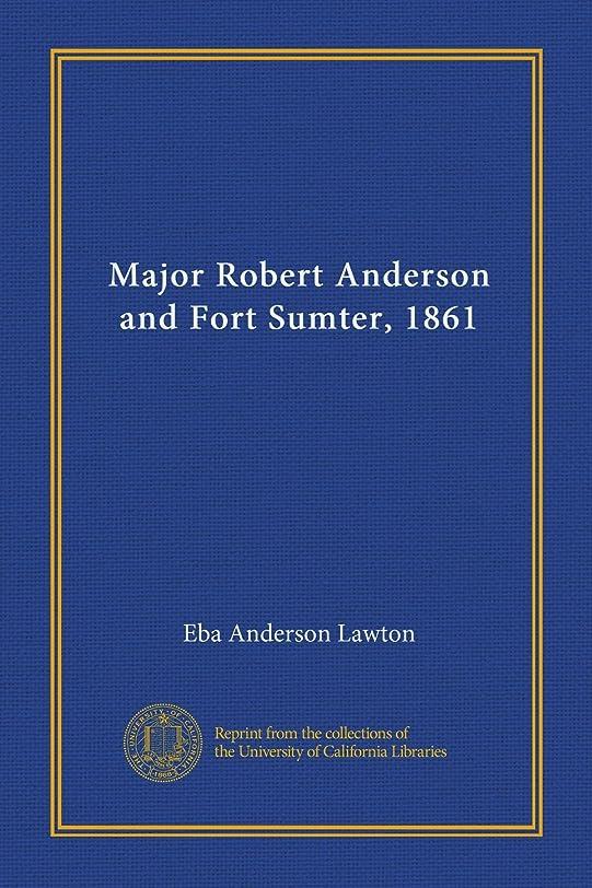 科学限りなく危険にさらされているMajor Robert Anderson and Fort Sumter, 1861