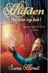 Hidden: The Hidden Saga Book 1 Kindle Edition