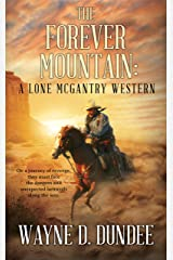 The Forever Mountain: A Lone McGantry Western Kindle Edition