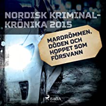 Mardrömmen, döden och hoppet som försvann: Nordisk Kriminalkrönika 2015