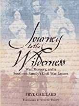 Journey to the Wilderness: War, Memory, and a Southern Family's Civil War Letters