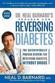 Dr. Neal Barnard's Program for Reversing Diabetes: The Scientifically Proven System..