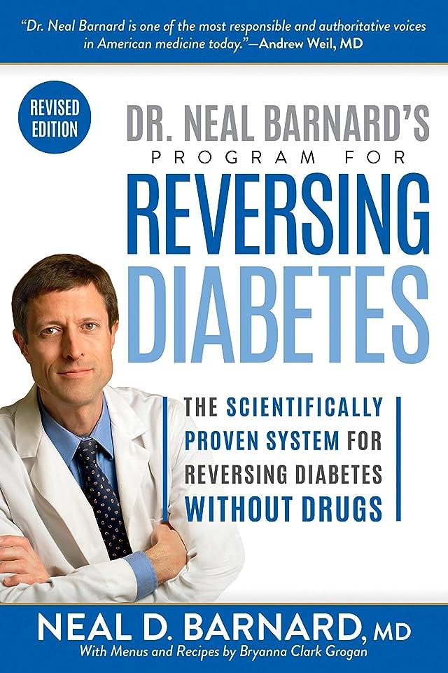 発生するポケット絶滅Dr. Neal Barnard's Program for Reversing Diabetes: The Scientifically Proven System for Reversing Diabetes without Drugs (English Edition)