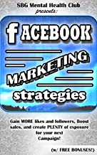 FACEBOOK MARKETING: STRATEGIES for MORE LIKES & FOLLOWERS: Your Successful Campaigns Today! Facebook Marketing for your Online Business and Social Media ... mental toughness, meditation, affirmations)