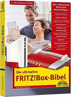 Die ultimative FRITZ!Box Bibel - Das Praxisbuch 2. aktualisierte Auflage - mit vielen Insider Tipps und Tricks - komplett in Farbe (German Edition)