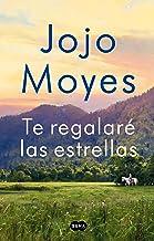 Te regalaré las estrellas (Spanish Edition)