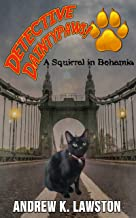 Detective Daintypaws: A Squirrel In Bohemia: Crime-Solving Cat Adventures (English Edition)