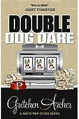 Double Dog Dare (A Davis Way Crime Caper Book 7) Kindle Edition